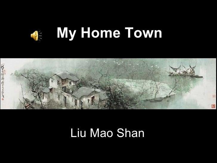 My Home Town Liu Mao Shan