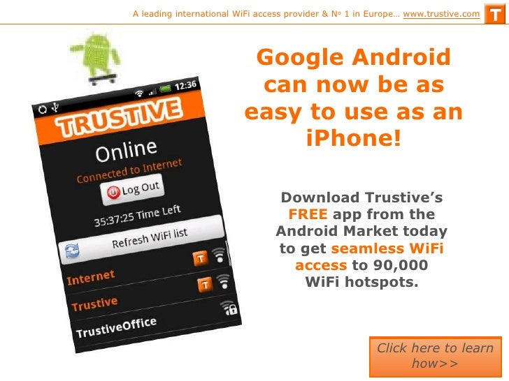 A leading international WiFi access provider & No 1 in Europe… www.trustive.com                               Google Andro...