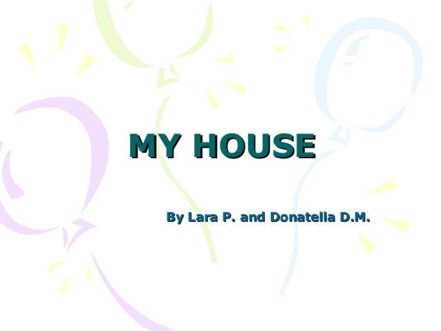 My house by Lara P. and Donatella D. M.