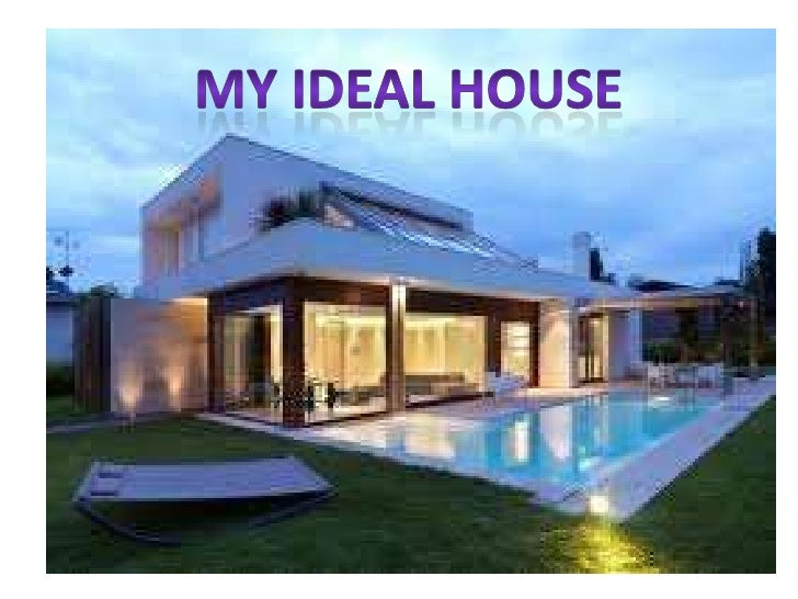 My ideal housee!!!