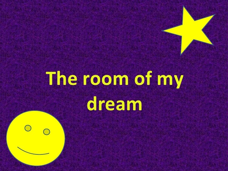 The room of my dream