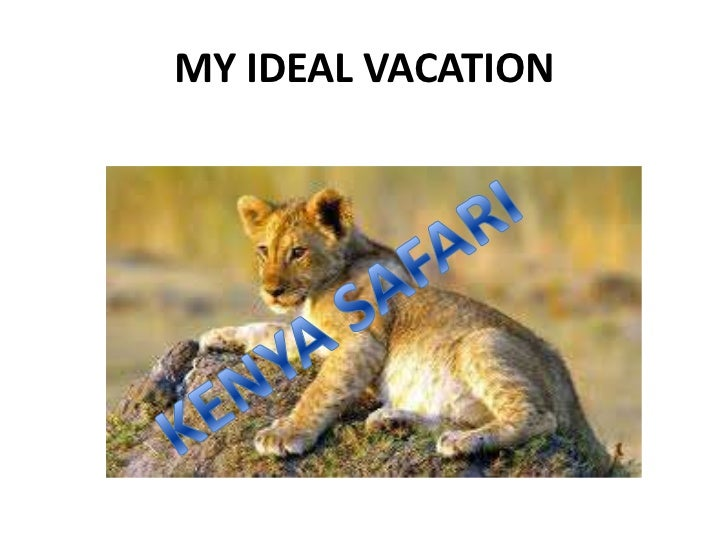 MY IDEAL VACATION<br />KENYA SAFARI<br />