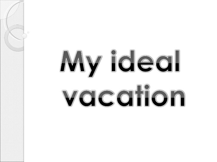 My ideal vacations.. real11