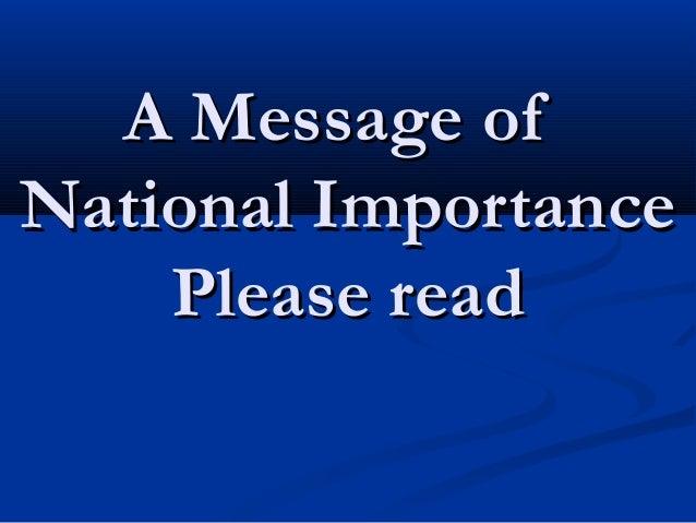 A Message ofNational Importance    Please read