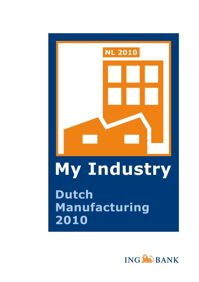 ING My Industry: Dutch Manufacturing 2010, nov 2006