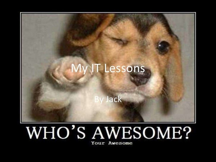 My IT Lessons By Jack