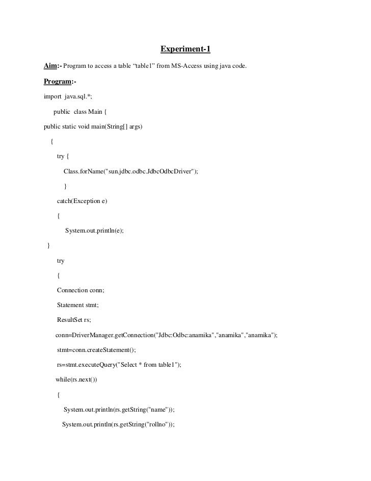 """Experiment-1<br />Aim:- Program to access a table """"table1"""" from MS-Access using java code.<br />Program:-<br />import  jav..."""