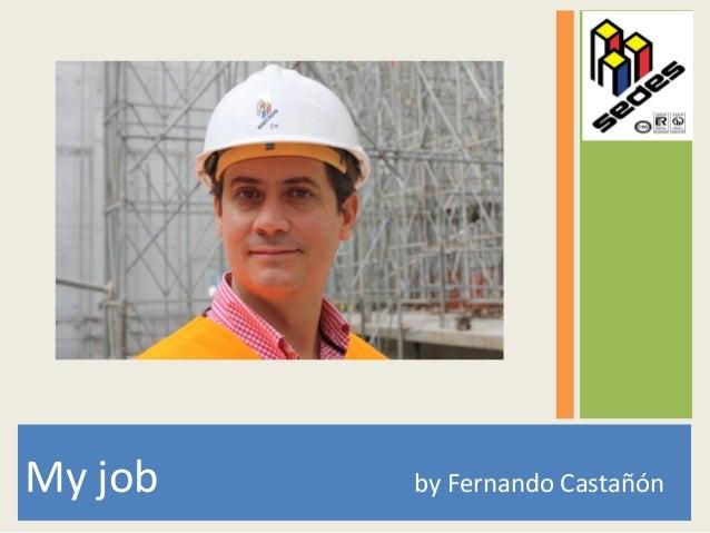 My job  by Fernando Castañón