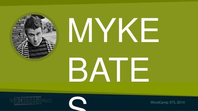 MYKE BATE WordCamp STL 2014