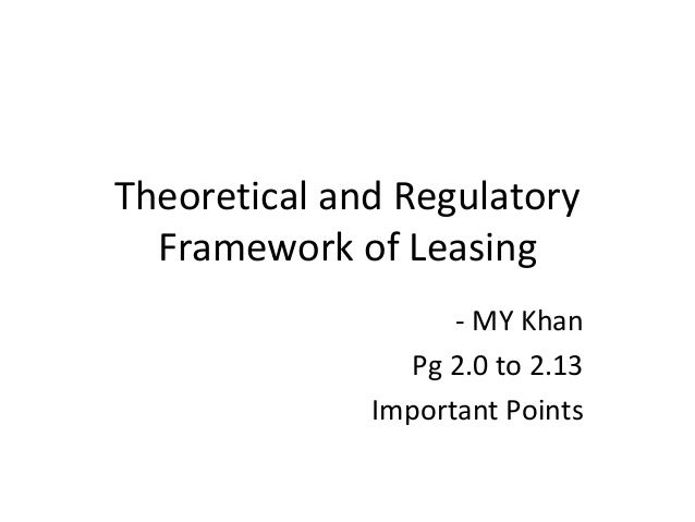 Theoretical and Regulatory Framework of Leasing - MY Khan Pg 2.0 to 2.13 Important Points