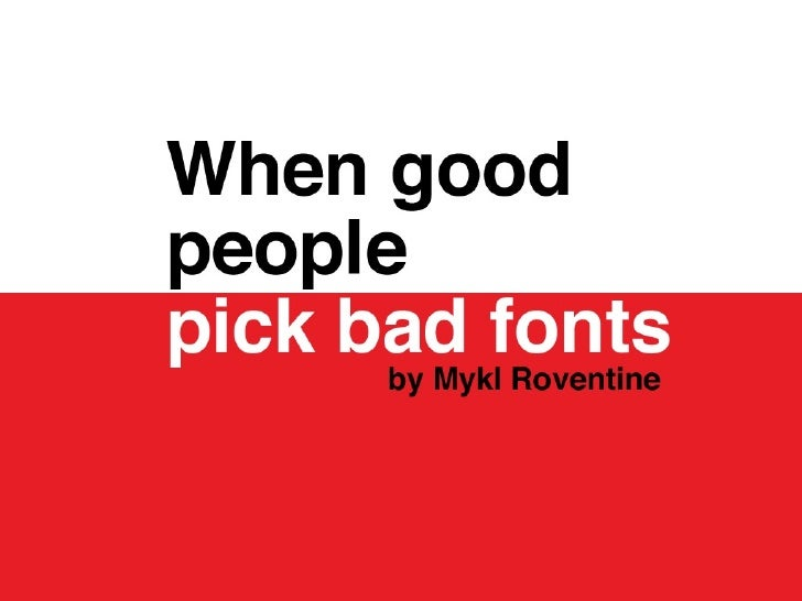 When Good People Pick Bad Fonts