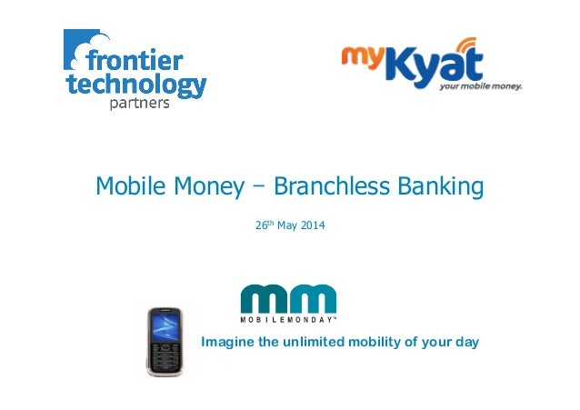 Mobile Monday (May 2014) - myKyat - Branchless Banking