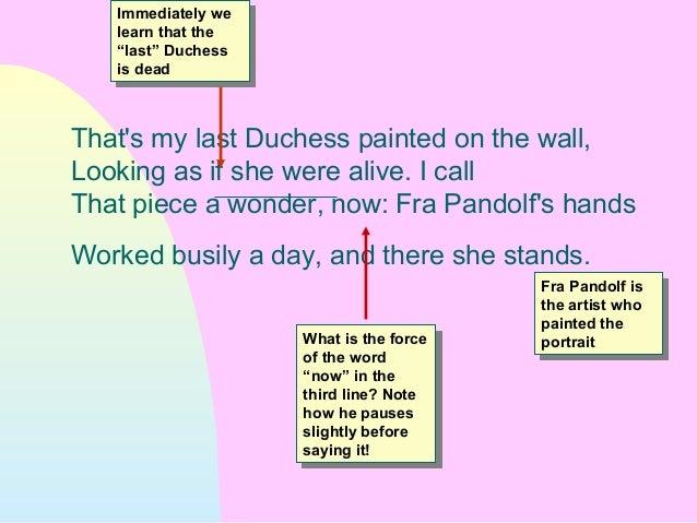 my last duchess analytical essay My last duchess analysis essayin robert browning's my last duchess, a portrait of the egocentric and power loving duke of.