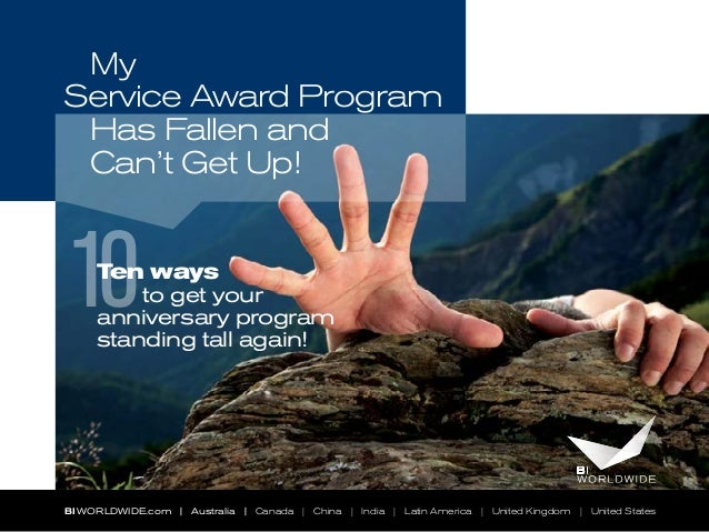 My Service Award Program Has Fallen and Can't Get Up!  10  Ten ways to get your anniversary program standing tall again!  ...