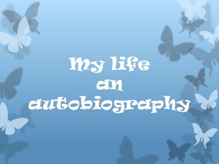 My life     anautobiography