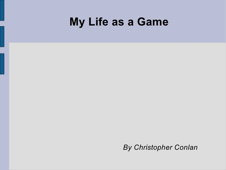 My Life as a Game By Christopher Conlan