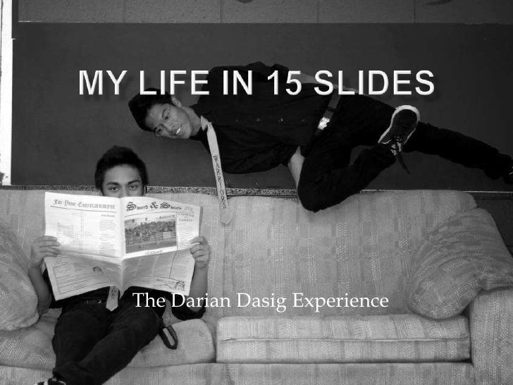 The Darian Dasig Experience