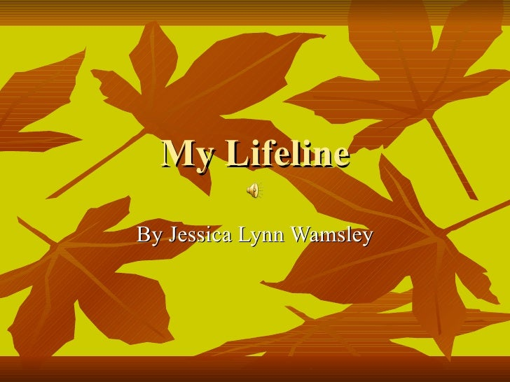 My Lifeline By Jessica Lynn Wamsley