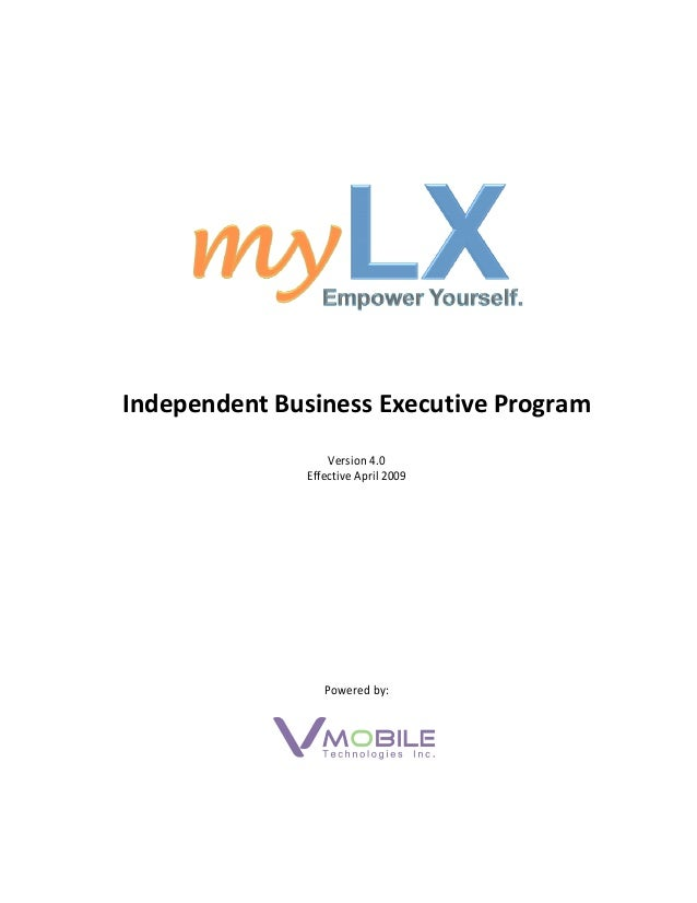 Independent Business Executive Program Version 4.0 Effective April 2009 Powered by: