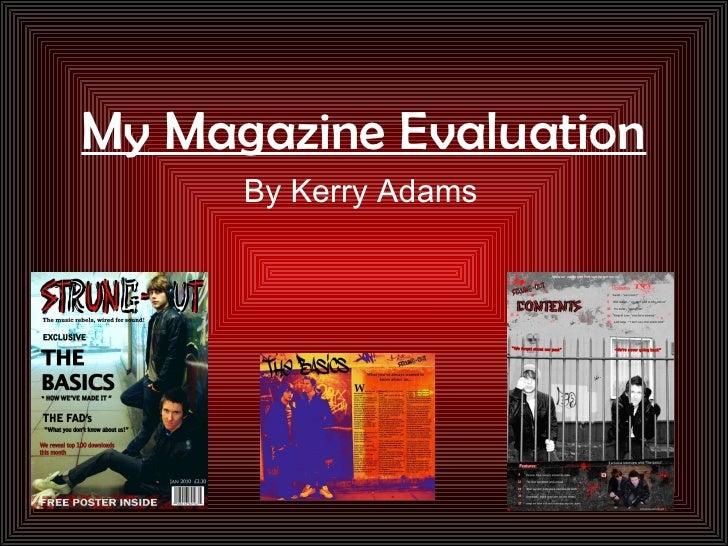 My Magazine Evaluation By Kerry Adams