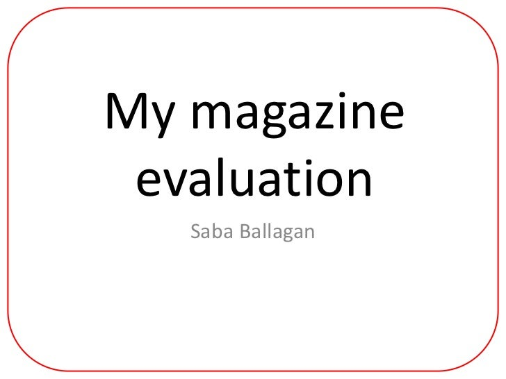 My magazine evaluation<br />SabaBallagan<br />