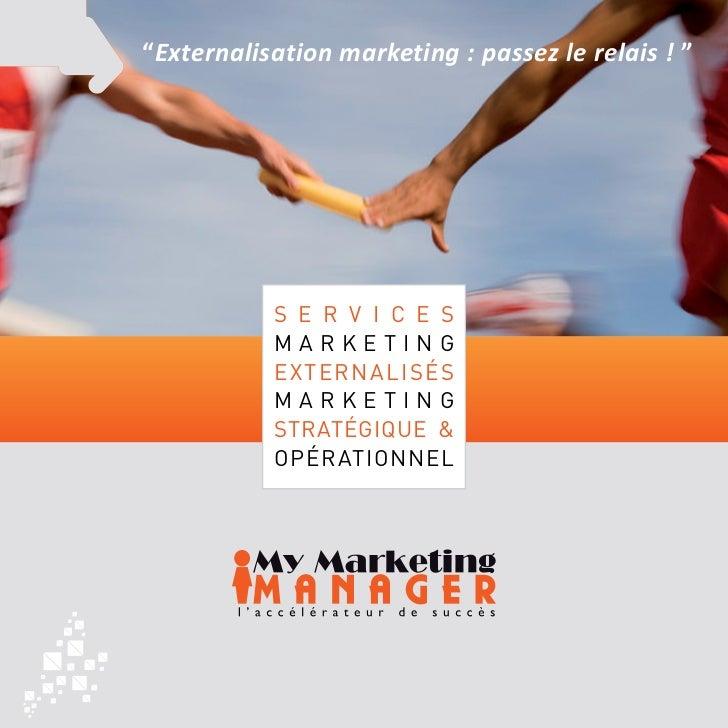 """Externalisation marketing : passez le relais ! ""           s e r v i c e s           marketing           externalisés    ..."