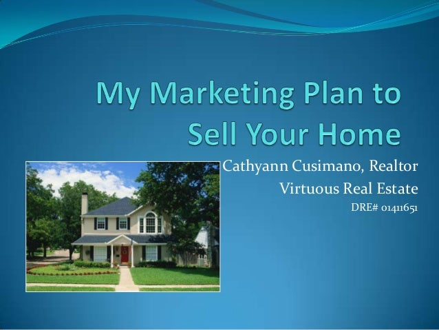 My Marketing Plan To Sell Your Home