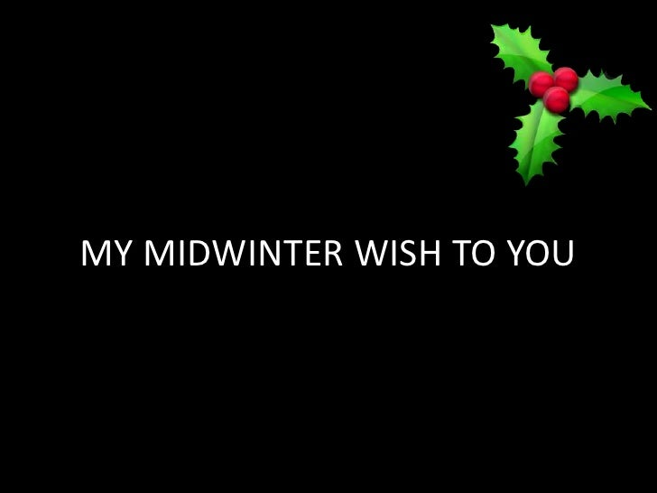 MY MIDWINTER WISH TO YOU<br />
