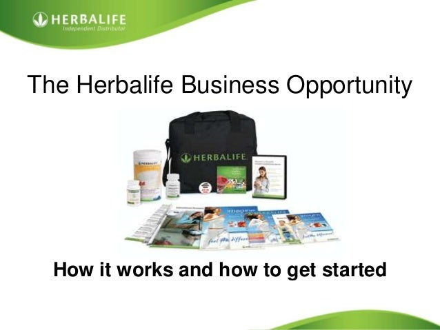 The Herbalife Business Opportunity  How it works and how to get started                           Created by Tomas Laszlo....