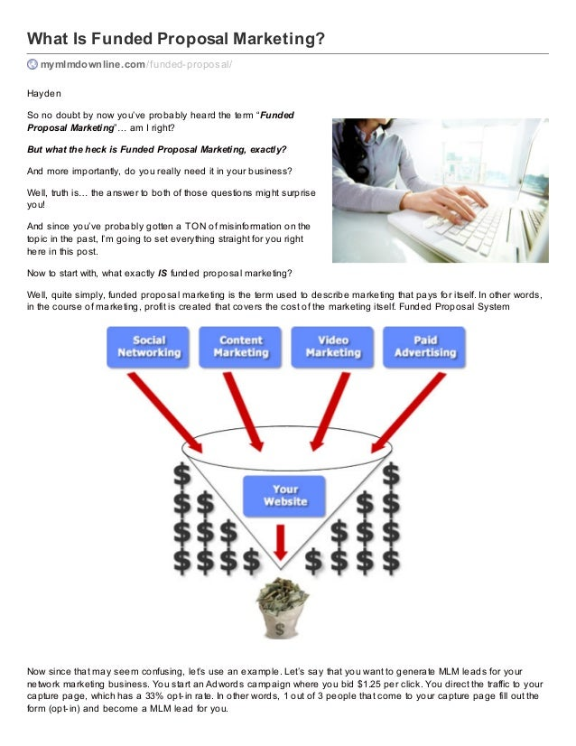 What Is Funded Proposal Marketing? mymlmdownline.com /f unded-proposal/ Hayden So no doubt by now you've probably heard th...