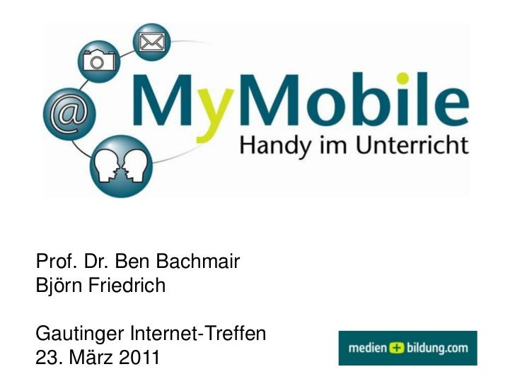Prof. Dr. Ben Bachmair Björn Friedrich Gautinger Internet-Treffen 23. März 2011