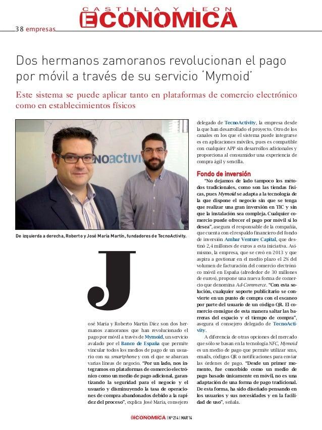 osé María y Roberto Martín Díez son dos her- manos zamoranos que han revolucionado el pago por móvil a través de Mymoid, u...
