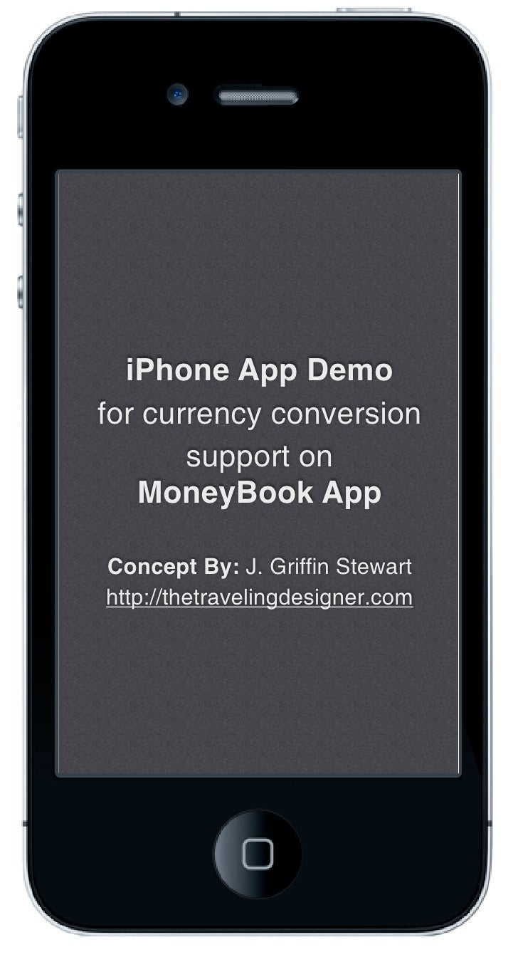 iPhone App Demofor currency conversion       support on   MoneyBook AppConcept By: J. Griffin Stewarthttp://thetravelingde...
