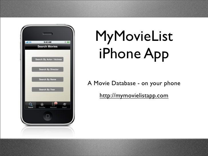 MyMovieList   iPhone App A Movie Database - on your phone     http://mymovielistapp.com