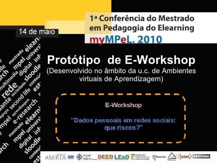 Protótipo de E-Workshop   (Desenvolvido no âmbito da u.c. de Ambientes virtuais de Aprendizagem)