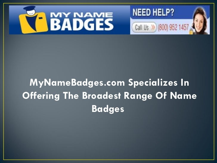 MyNameBadges.com Specializes In Offering The Broadest Range Of Name Badges