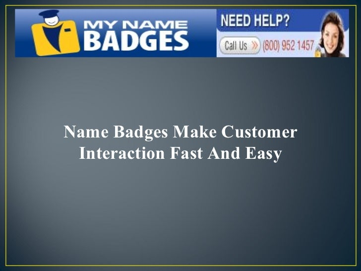 Name Badges Make Customer Interaction Fast And Easy