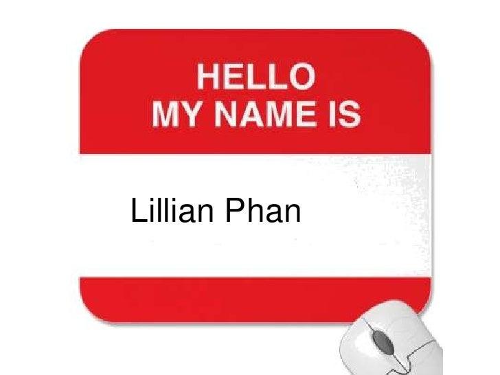 My name is lillian phan