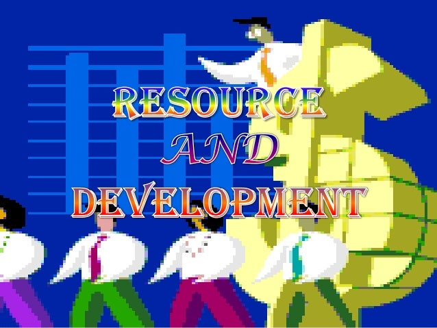 RESOURcEs  Everything available in our  environment which can be used to satisfy our needs, provided, it is technological...