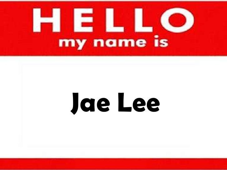 My Names Is Jae Lee