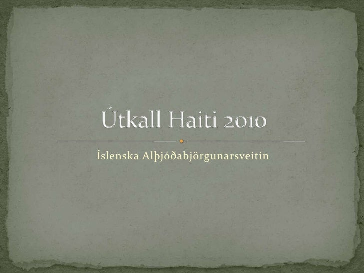 Íslenska Alþjóðabjörgunarsveitin<br />Útkall Haiti 2010<br />