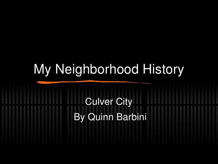My Neighborhood History Culver City  By Quinn Barbini
