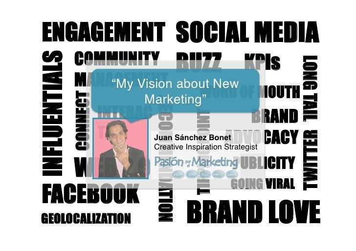 My vision of new marketing: WOM, Social media, Buzz, 2.0