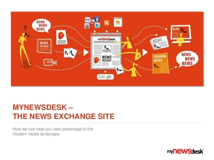 Mynewsdesk – the news exchange site<br />How we can help you take advantage of the modern media landscape<br />