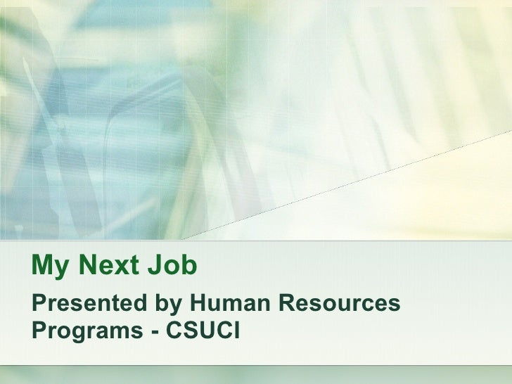 My Next Job Presented by Human Resources Programs - CSUCI