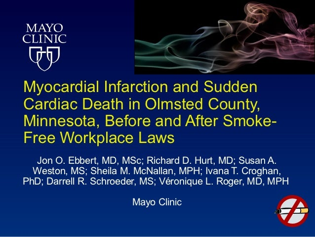 Myocardial Infarction and SuddenCardiac Death in Olmsted County,Minnesota, Before and After Smoke-Free Workplace Laws  Jon...