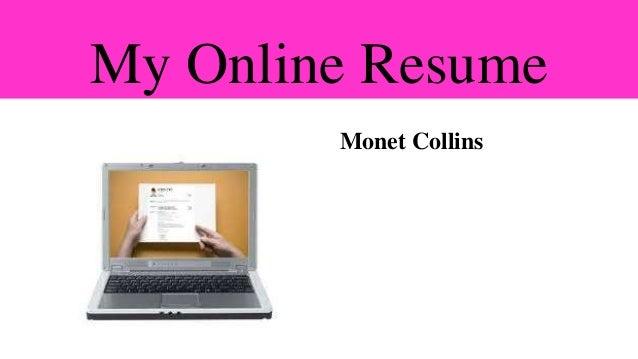 My Online Resume        Monet Collins