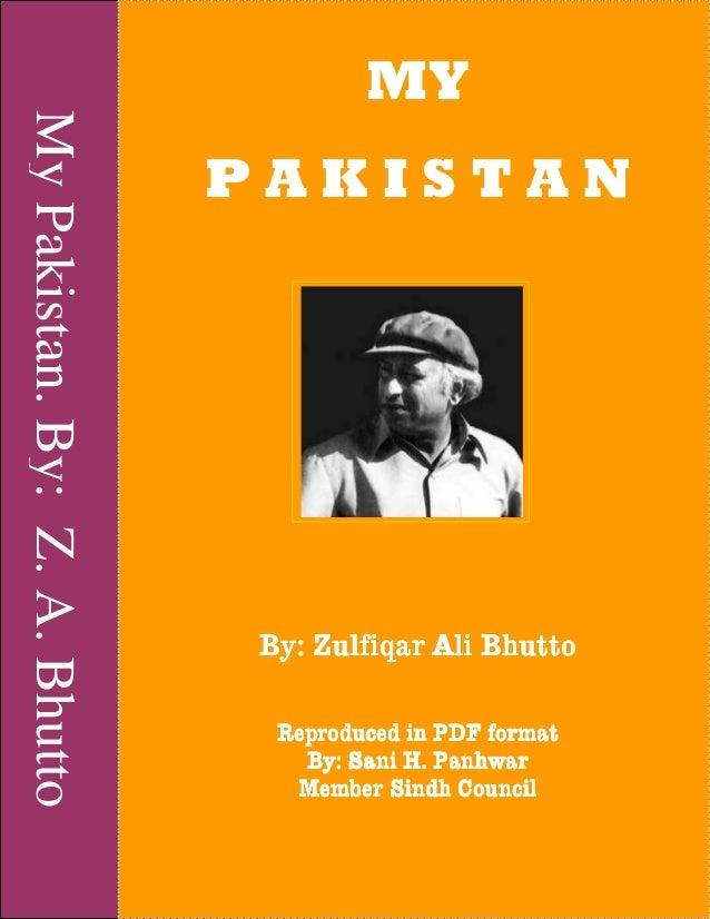 MyPakistan.By:Z.A.Bhutto MY P A K I S T A N By: Zulfiqar Ali BhuttoBy: Zulfiqar Ali BhuttoBy: Zulfiqar Ali BhuttoBy: Zulfi...