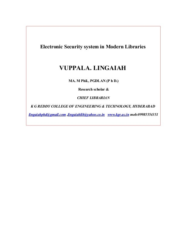 Electronic Security system in Modern Libraries                 VUPPALA. LINGAIAH                       MA. M Phil., PGDLAN...