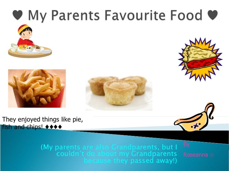 My parents favourite food